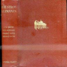 Libros de segunda mano: MAESTROS ALEMANES I (PLANETA 1967) GOETHE HOFFMANN STIFTER FONTANE. Lote 51143845