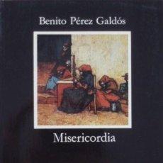 Libros de segunda mano: MISERICORDIA/BENITO PÉREZ GALDÓS - EDICIÓN DE LUCIANO GARCÍA LORENZO - CÁTEDRA. Lote 51331038