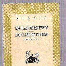 Libros de segunda mano: LOS CLASICOS REDIVIVOS. LOS CLASICOS FUTUROS. AZORIN. COLECCION AUSTRAL. Nº551. ESPASA-CALPE. 1950.. Lote 51941786