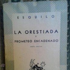 Libros de segunda mano: COLECCION AUSTRAL LIBROS CLASICOS - LA ORESTIADA Y PROMETEO ENCADENADO ESQUILO - SEXTA EDICION -. Lote 52170232