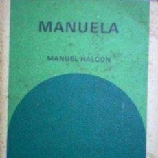Libros de segunda mano: MANUELA. MANUEL HALCON. BIBLIOTECA GENERAL SALVAT 41.. Lote 52414138