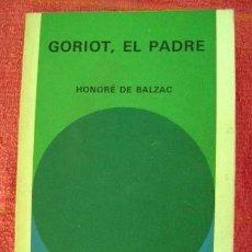 Libros de segunda mano: GORIOT, EL PADRE. HONORE DE BALZAC. BIBLIOTECA GENERAL SALVAT 49.. Lote 52414804
