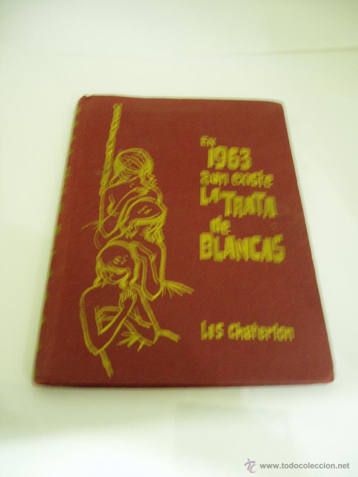 EN 1963 AUN EXISTE LA TRATA DE BLANCAS POR LIS CHATERLÓN (Libros de Segunda Mano (posteriores a 1936) - Literatura - Narrativa - Clásicos)