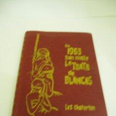 Libros de segunda mano: EN 1963 AUN EXISTE LA TRATA DE BLANCAS POR LIS CHATERLÓN. Lote 52524691
