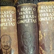 Libros de segunda mano: OBRAS COMPLETAS. VICENTE BLASCO IBAÑEZ. 3 TOMOS, AÑO 1949 EDITORIAL AGUILAR. Lote 52805327