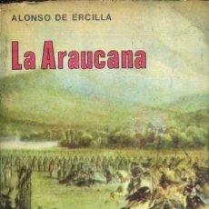 Libros de segunda mano: ALONSO DE ERCILLA : LA ARAUCANA (AGUIRRE, 1977). Lote 52817128