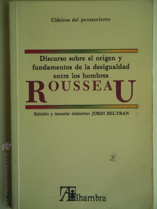 ROUSSEAU - DISCUSO SOBRE EL ORIGEN Y FUNDAMENTOS DE LA DESIGUALDAD ENTRE LOS HOMBRES (Libros de Segunda Mano (posteriores a 1936) - Literatura - Narrativa - Clásicos)