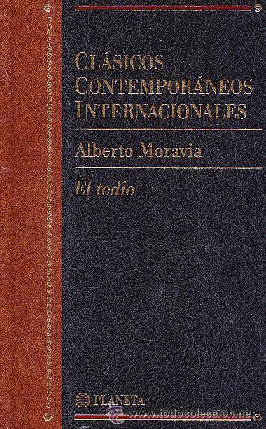 EL TEDIO - ALBERTO MORAVIA - CLASICOS CONTEMPORANEOS INTERNACIONALES - PLANETA (Libros de Segunda Mano (posteriores a 1936) - Literatura - Narrativa - Clásicos)