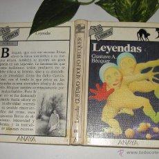 Libros de segunda mano: LEYENDAS DE GUSTAVO ADOLFO BÉCQUER TUS LIBROS ANAYA 2 EDICIÓN 1986 INTRIGA Nº 40. Lote 53377795