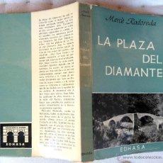 Libros de segunda mano: LIBRO-LA PLAZA DEL DIAMANTE- 1ª EDICION EN CASTELLANO, AÑO 1965 MERCE RODOREDA,CATALUÑA, PLAÇA. Lote 53418701