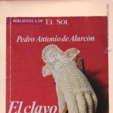 Libros de segunda mano: EL CLAVO - PEDRO ANTONIO DE ALARCÓN - (1991). Lote 53622967