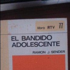 Libros de segunda mano: EL BANDIDO ADOLESCENTE. RAMON J SENDER. EDITORIAL SALVAT. COLECCION RTV. AÑOS 70. Lote 53670206