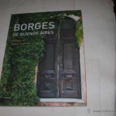 Libros de segunda mano: JORGE L. BORGES - BORGES DE BUENOS AIRES -. Lote 53717081