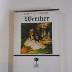 Libros de segunda mano: LAS CUITAS DE WERTHER. - GOETHE, JOHANN WOLFGANG VON. TDK20. Lote 137378508