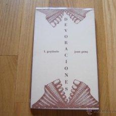 Libros de segunda mano: DEVORACIONES - LUIS GOYTISOLO - JOAN PONÇ (ANAGRAMA, 1ª EDICIÓN 1976) *LIBROS JARIEGO*. Lote 54053797