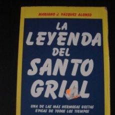 Libros de segunda mano: LA LEYENDA DEL SANTO GRIAL, DE MARIANO J. VÁZQUEZ ALONSO. EDICIONES 29, BARCELONA, 2003.. Lote 54116806