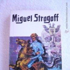 Libros de segunda mano: MIGUEL STROGOFF JULIO VERNE. Lote 54247973