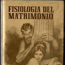 Libros de segunda mano: BALZAC : FISIOLOGÍA DEL MATRIMONIO (FERMA, 1964). Lote 54270204