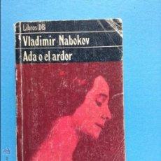 Libros de segunda mano: ADA O EL ARDOR VLADIMIR NABOKOV. Lote 54444528