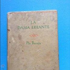 Libros de segunda mano: LA DAMA ERRANTE PIO BAROJA . Lote 54446711