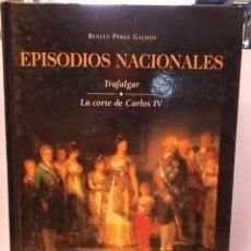 Libros de segunda mano: EPISODIOS NACIONALES VOL.1 TRAFALGAR -LA CORTE DE CARLOS IV - BENITO PEREZ GALDOS. Lote 54346457