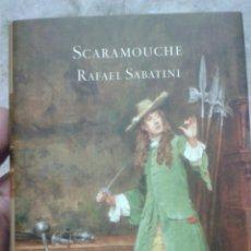 Libros de segunda mano: SCARAMOUCHE. RAFAEL SABATINI. CLÁSICOS MONDADORI. Lote 54835074