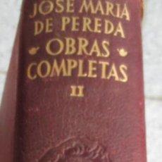 Libros de segunda mano: OBRAS COMPLETOS TOMO 2 JOSÉ MARIA DE PEREDA EDIT AGUILAR AÑO 1948. Lote 55115837