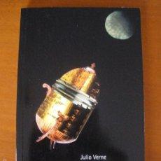 Libros de segunda mano: DE LA TIERRA A LA LUNA / JULIO VERNE / EL PAÍS AVENTURAS 40. Lote 55138596
