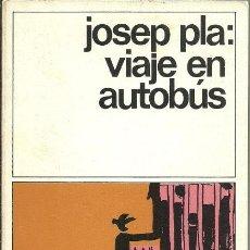 Libros de segunda mano: VIAJE EN AUTOBÚS - JOSEP PLA - EDICIONES DESTINO - 1980. Lote 55144673