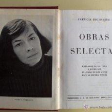 Libros de segunda mano: OBRAS SELECTAS-PATRICIA HIGHSMITH . Lote 55393498