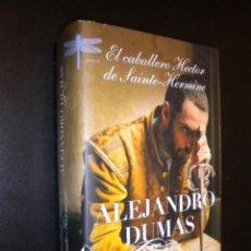 Libros de segunda mano: EL CABALLERO HECTOR DE SAINTE-HERMINE / ALEJANDRO DUMAS. Lote 56269826