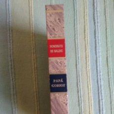 Libros de segunda mano: PAPA GORIOT. HONORATO DE BALZAC.. Lote 56308473