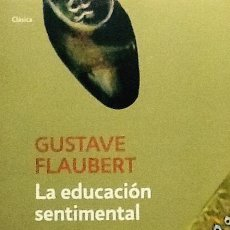 Libros de segunda mano: LA EDUCACIÓN SENTIMENTAL. GUSTAVE FLAUBERT. EDICIÓN BOLSILLO. Lote 56428968
