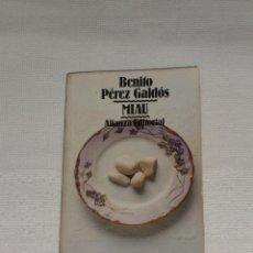 Libros de segunda mano: NOVELA MIAU DE BENITO PÉREZ GALDOS. Lote 56535951