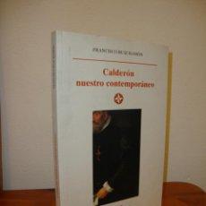 Libros de segunda mano: CALDERÓN NUESTRO CONTEMPORÁNEO - FRANCISCO RUIZ RAMÓN - EDITORIAL CASTALIA - MUY BUEN ESTADO. Lote 56611234