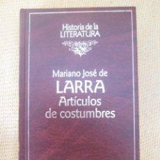 Libros de segunda mano: LARRA, MARIANO JOSÉ DE: ARTÍCULOS DE COSTUMBRES . Lote 56862729