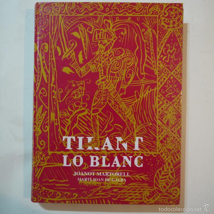 TIRANT LO BLANC - JOANOT MARTORELL I MARTI JOAN DE GALBA - ILUSTRACIONS XAVIER MARISCAL - 1991 (Libros de Segunda Mano (posteriores a 1936) - Literatura - Narrativa - Clásicos)