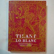 Libros de segunda mano: TIRANT LO BLANC - JOANOT MARTORELL I MARTI JOAN DE GALBA - ILUSTRACIONS XAVIER MARISCAL - 1991. Lote 108448698