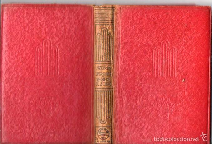 Libros de segunda mano: AGUILAR CRISOL Nº 133 : GOETHE - LOS SUFRIMIENTOS DEL JOVEN WERTHER / REINEKE EL ZORRO (1945) - Foto 2 - 57363692