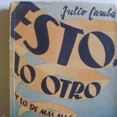 Libros de segunda mano: ESTO LO OTRO Y LO DE MAS ALLA--JULIO CAMBA--1945. Lote 57368368