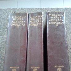 Libros de segunda mano: VICENTE BLASCO IBAÑEZ -- OBRAS COMPLETAS EN TRES TOMOS -- AGUILAR - 6ª EDICION 1965 --. Lote 57386713