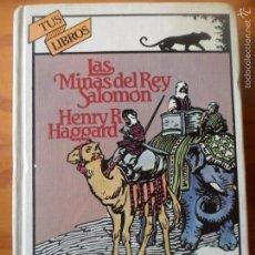 Libros de segunda mano: LAS MINAS DEL REY SALOMON, HENRY R. HAGGARD - TUS LIBROS, AVENTURAS- ANAYA - ALLAN QUATERMAIN. Lote 57574420