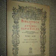 Libros de segunda mano: OBRAS ESCOGIDAS DE DON AMÓS DE ESCALANTE. BIBLIOTECA DE AUTORES ESPAÑOLES, TOMO 93, 1956. Lote 57677607