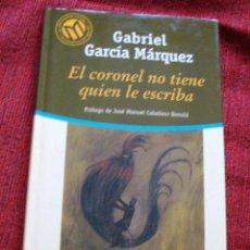 Libros de segunda mano: GARCÍA MÁRQUEZ-EL CORONEL NO TIENE QUIEN LE ESCRIBA EL MUNDO ¡OFERTA MAS DE 3 LIBROS DESCUENTO 25%!. Lote 57724829