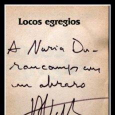 Libros de segunda mano: DEDICATORIA AUTOR - JUAN ANTONIO VALLEJO - NÁGERA - LOCOS EGREGIOS - SIGNED. Lote 57735065