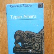 Libros de segunda mano: TUPAC AMARU, RAMON J. SENDER EDICIONES DESTINO, ANCORA Y DELFIN. Lote 57764724
