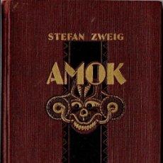 Libros de segunda mano: STEFAN ZWEIG : AMOK (APOLO FREYA, 1938). Lote 57924963