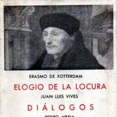 Libros de segunda mano: ERASMO . ELOGIO DE LA LOCURA / LUIS VIVES : DIÁLOGOS / MEXÍA : COLOQUIOS (BERGUA, 1945). Lote 58183156