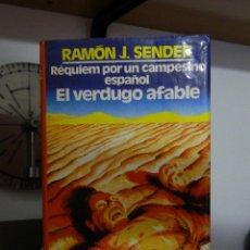 Libros de segunda mano: RÉQUIEM POR UN CAMPESINO ESPAÑOL Y EL VERDUGO AFABLE - RAMÓN J. SENDER - 1982. Lote 58184630