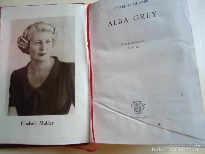 Libros de segunda mano: LIBRO. ALBA GREY, DE ELISABETH MULDER, COLECCIÓN CRISOL, 1950 - Foto 2 - 58188806